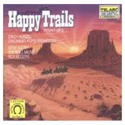 Erich Kunzel - Happy Trails - SALE